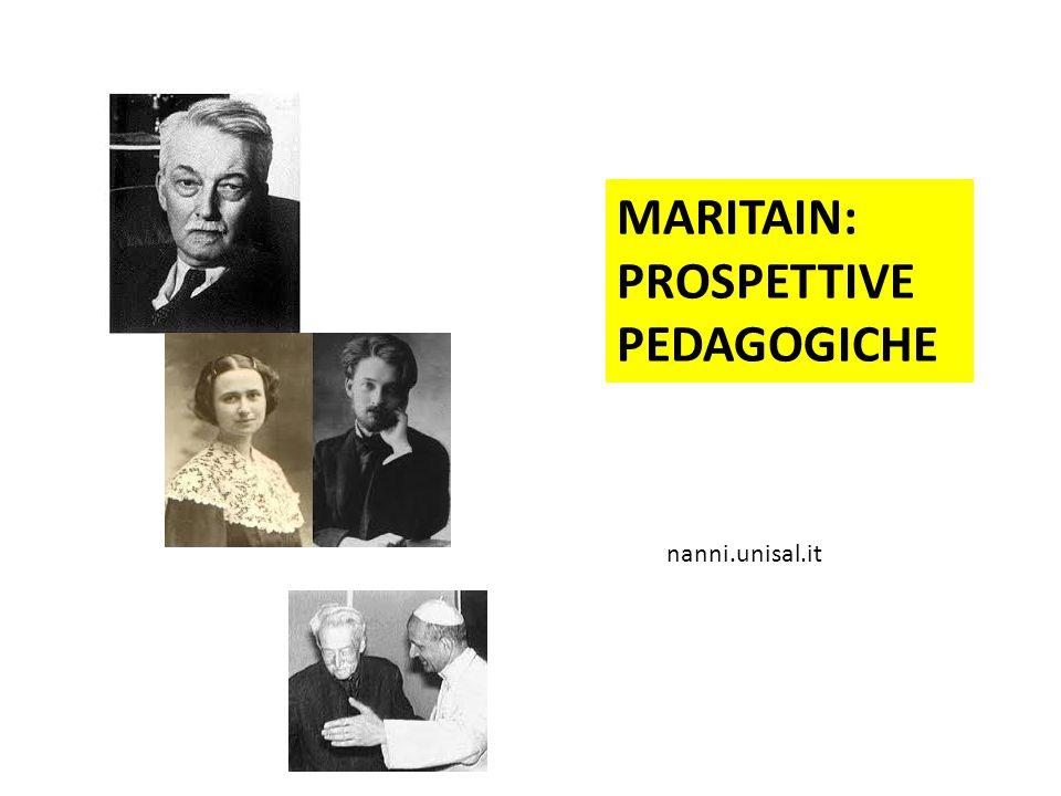 MARITAIN: PROSPETTIVE PEDAGOGICHE nanni.unisal.it