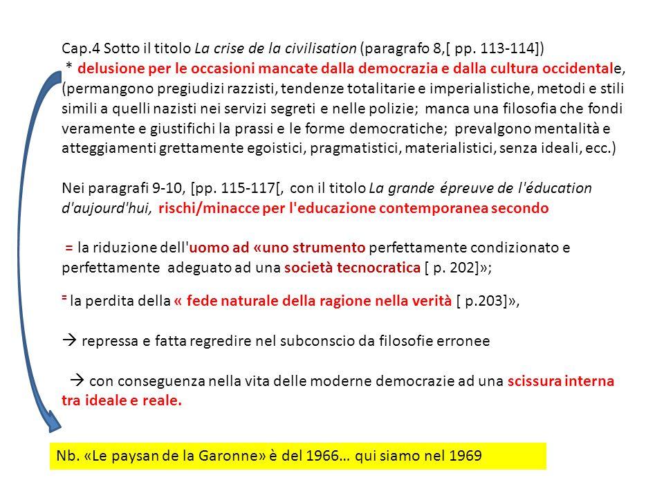 Cap.4 Sotto il titolo La crise de la civilisation (paragrafo 8,[ pp.