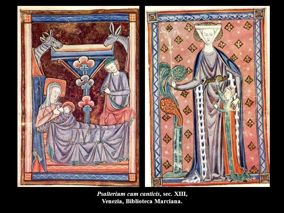 Psalterium cum canticis, sec. XIII, Venezia, Biblioteca Marciana.