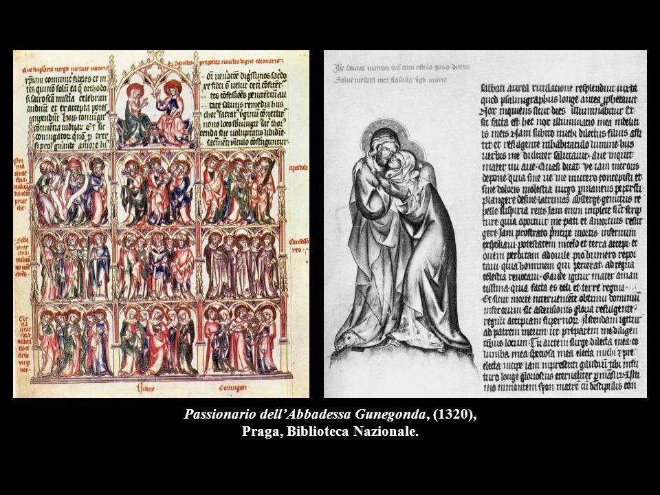 Passionario dell'Abbadessa Gunegonda, (1320), Praga, Biblioteca Nazionale.