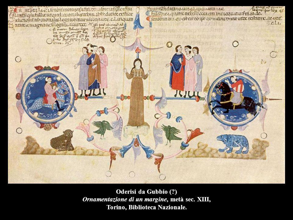 Oderisi da Gubbio (?) Ornamentazione di un margine, metà sec. XIII, Torino, Biblioteca Nazionale.