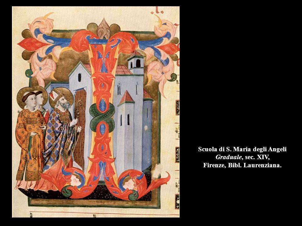 Scuola di S. Maria degli Angeli Graduale, sec. XIV, Firenze, Bibl. Laurenziana.
