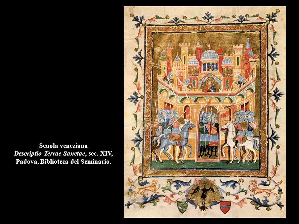 Scuola veneziana Descriptio Terrae Sanctae, sec. XIV, Padova, Biblioteca del Seminario.