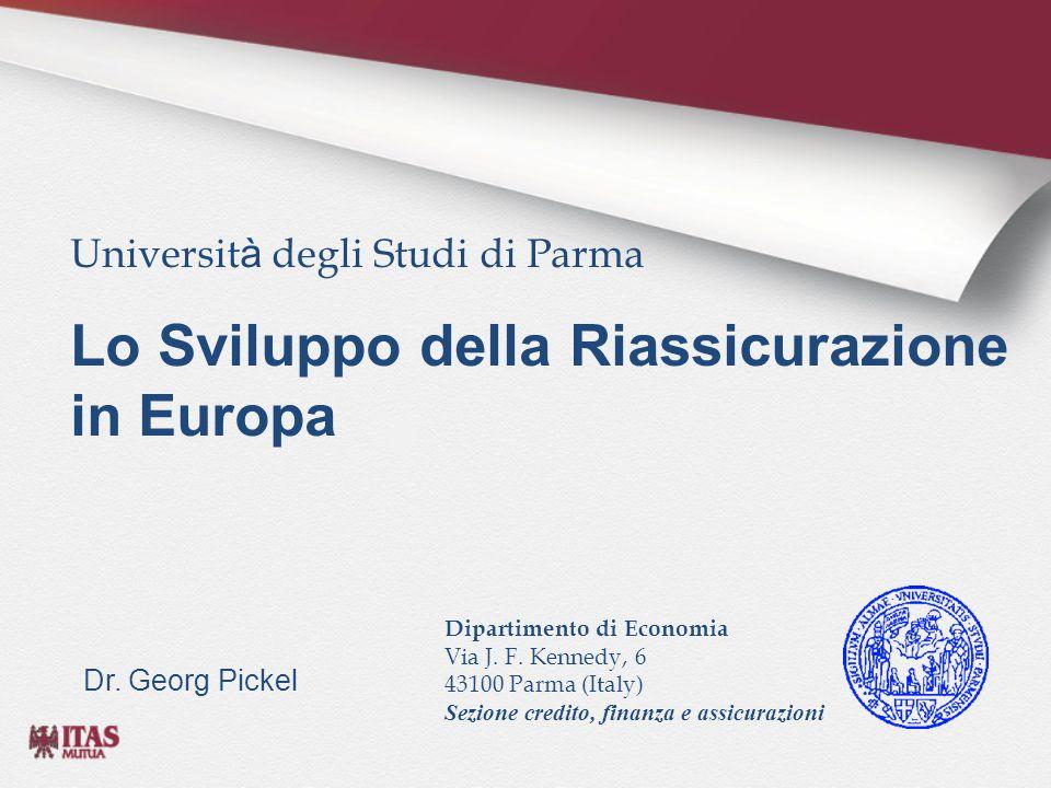 Universit à degli Studi di Parma Lo Sviluppo della Riassicurazione in Europa Dr.