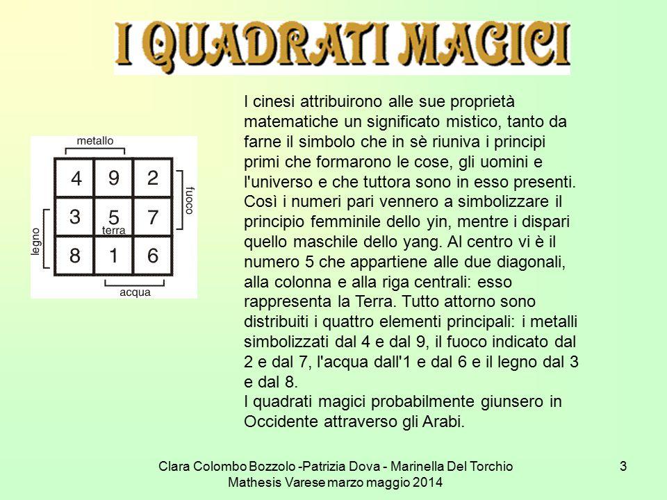 Clara Colombo Bozzolo -Patrizia Dova - Marinella Del Torchio Mathesis Varese marzo maggio 2014 3 I cinesi attribuirono alle sue proprietà matematiche