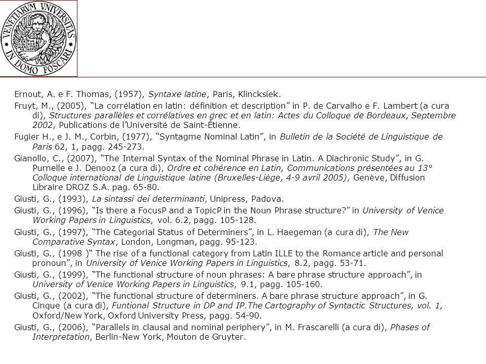 Ernout, A.e F. Thomas, (1957), Syntaxe latine, Paris, Klincksiek.
