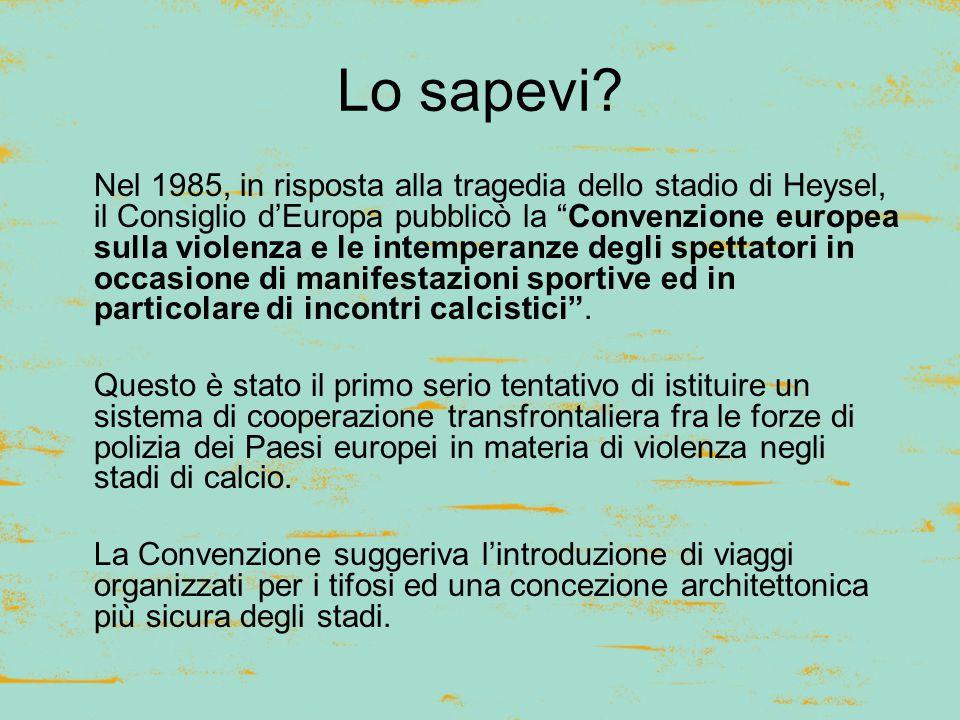 """Lo sapevi? Nel 1985, in risposta alla tragedia dello stadio di Heysel, il Consiglio d'Europa pubblicò la """"Convenzione europea sulla violenza e le inte"""