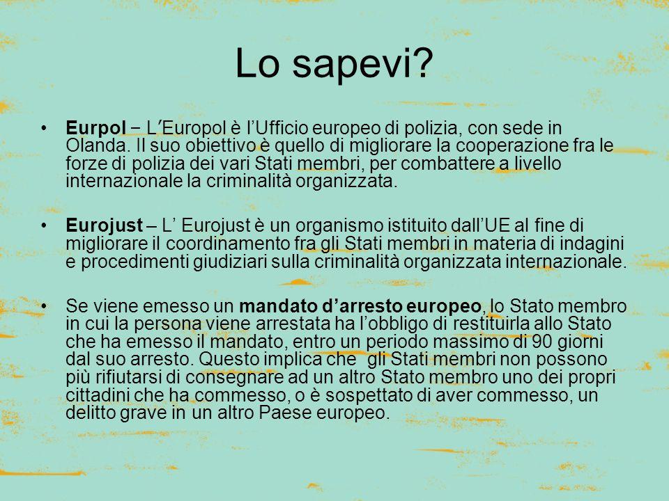 Lo sapevi. Eurpol – L ' Europol è l'Ufficio europeo di polizia, con sede in Olanda.