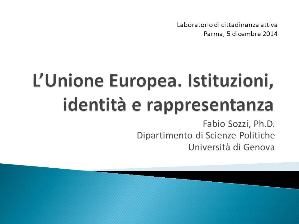 Fabio Sozzi, Ph.D. Dipartimento di Scienze Politiche Università di Genova Laboratorio di cittadinanza attiva Parma, 5 dicembre 2014
