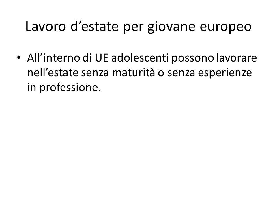 Lavoro d'estate per giovane europeo All'interno di UE adolescenti possono lavorare nell'estate senza maturità o senza esperienze in professione.