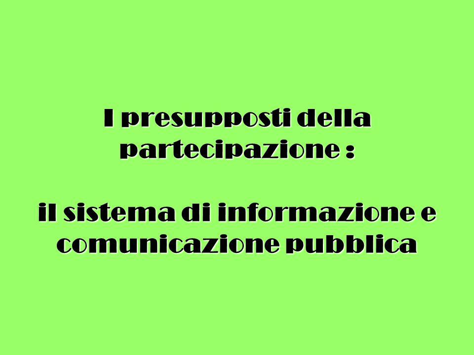 I presupposti della partecipazione : il sistema di informazione e comunicazione pubblica