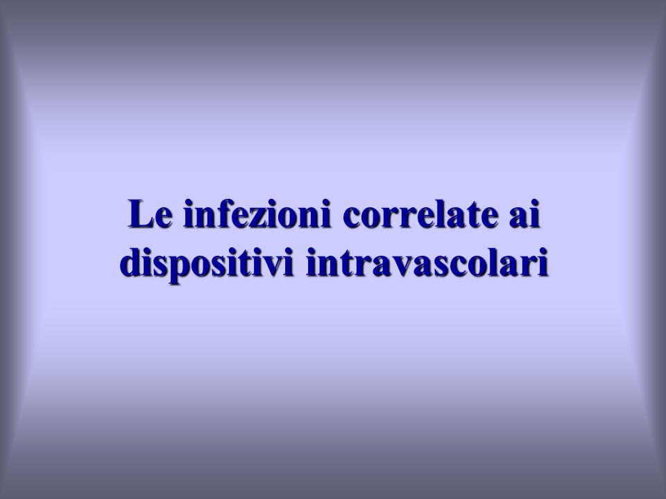 Le infezioni correlate ai dispositivi intravascolari