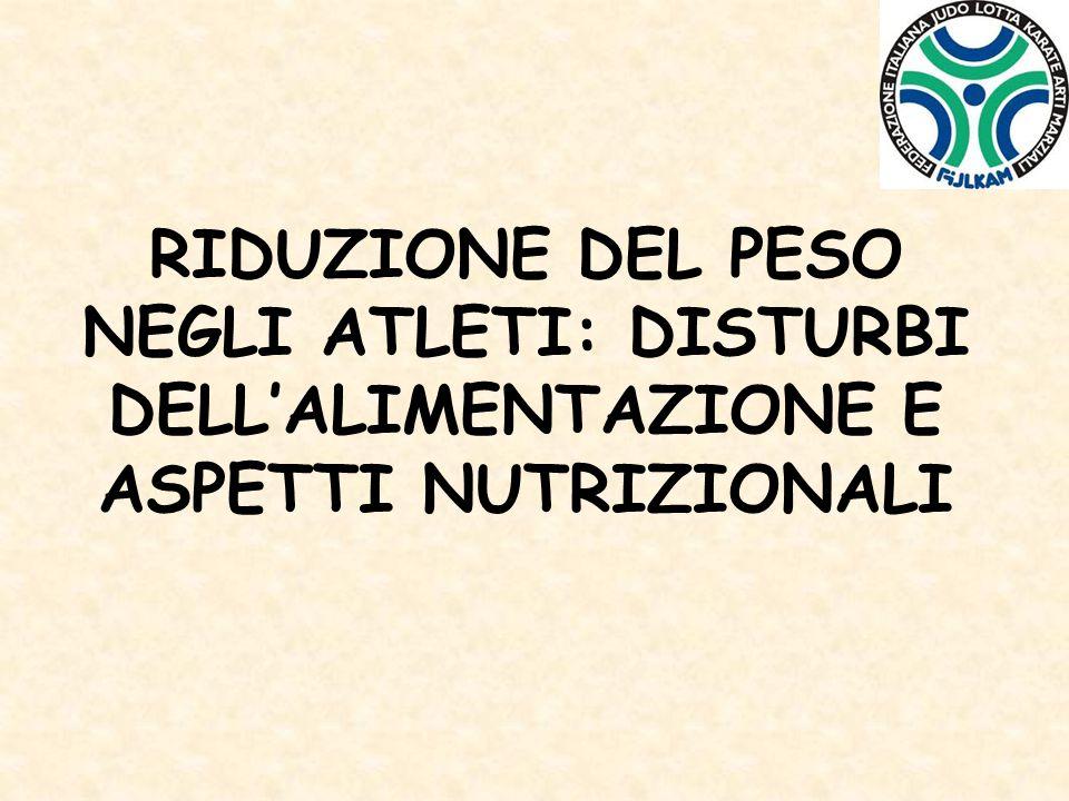 RIDUZIONE DEL PESO NEGLI ATLETI: DISTURBI DELL'ALIMENTAZIONE E ASPETTI NUTRIZIONALI