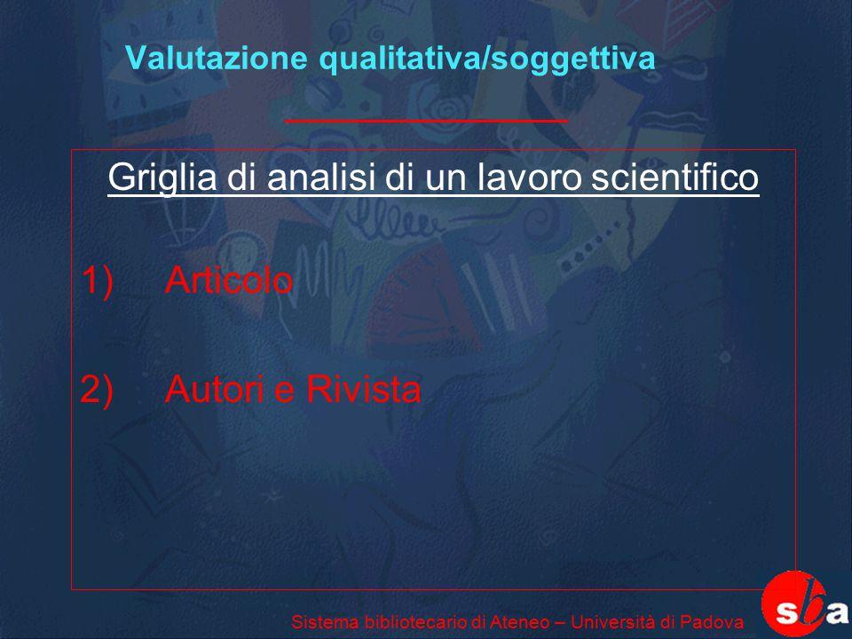 Valutazione qualitativa/soggettiva Griglia di analisi di un lavoro scientifico 1) Articolo 2)Autori e Rivista