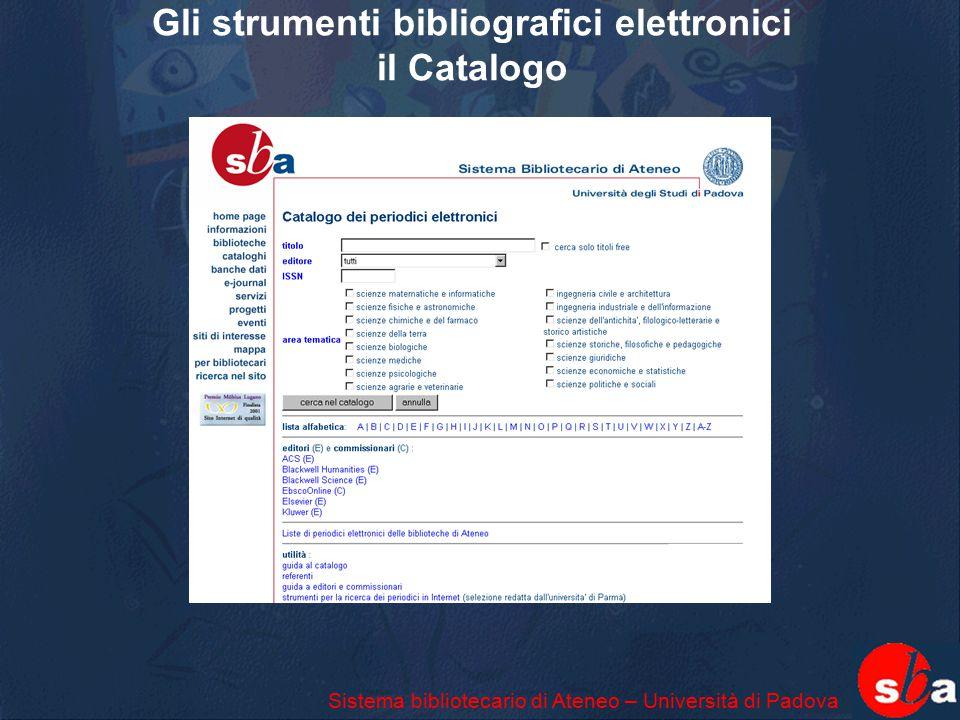 Gli strumenti bibliografici elettronici il Catalogo Sistema bibliotecario di Ateneo – Università di Padova