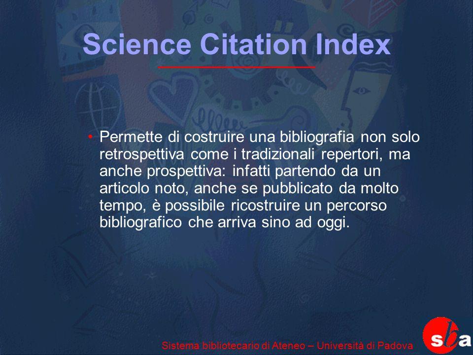 Science Citation Index Permette di costruire una bibliografia non solo retrospettiva come i tradizionali repertori, ma anche prospettiva: infatti part