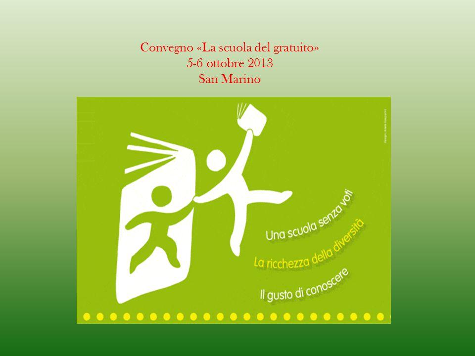 Convegno «La scuola del gratuito» 5-6 ottobre 2013 San Marino