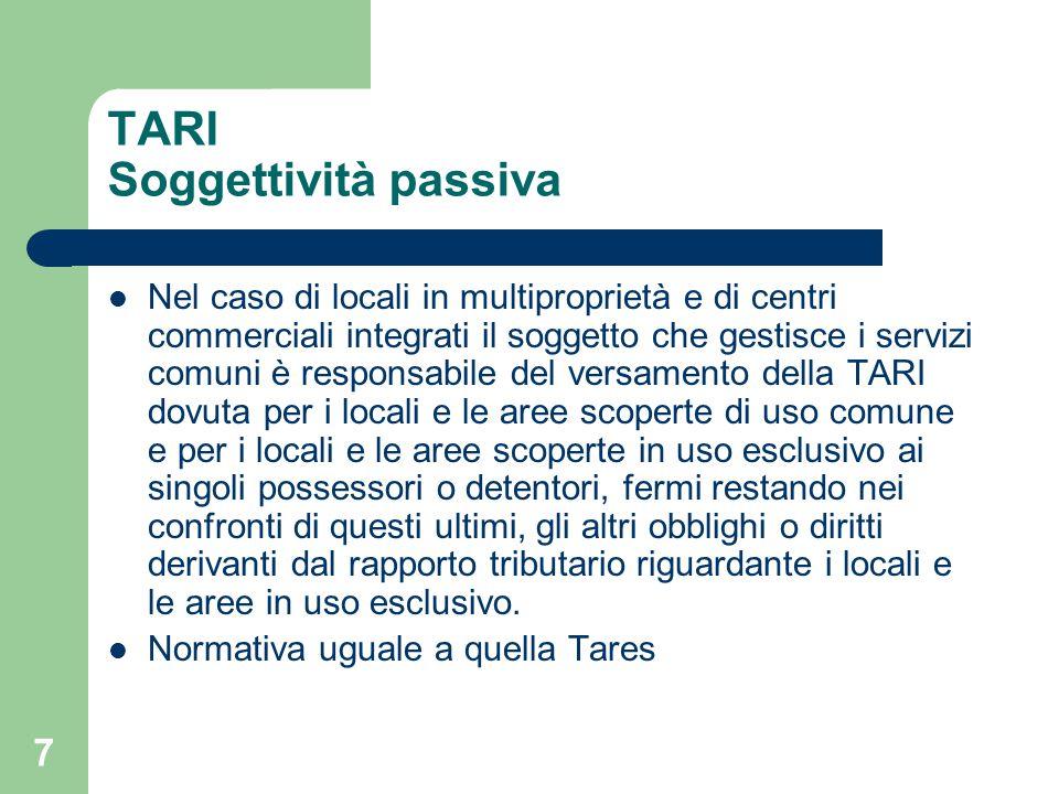 7 TARI Soggettività passiva Nel caso di locali in multiproprietà e di centri commerciali integrati il soggetto che gestisce i servizi comuni è respons