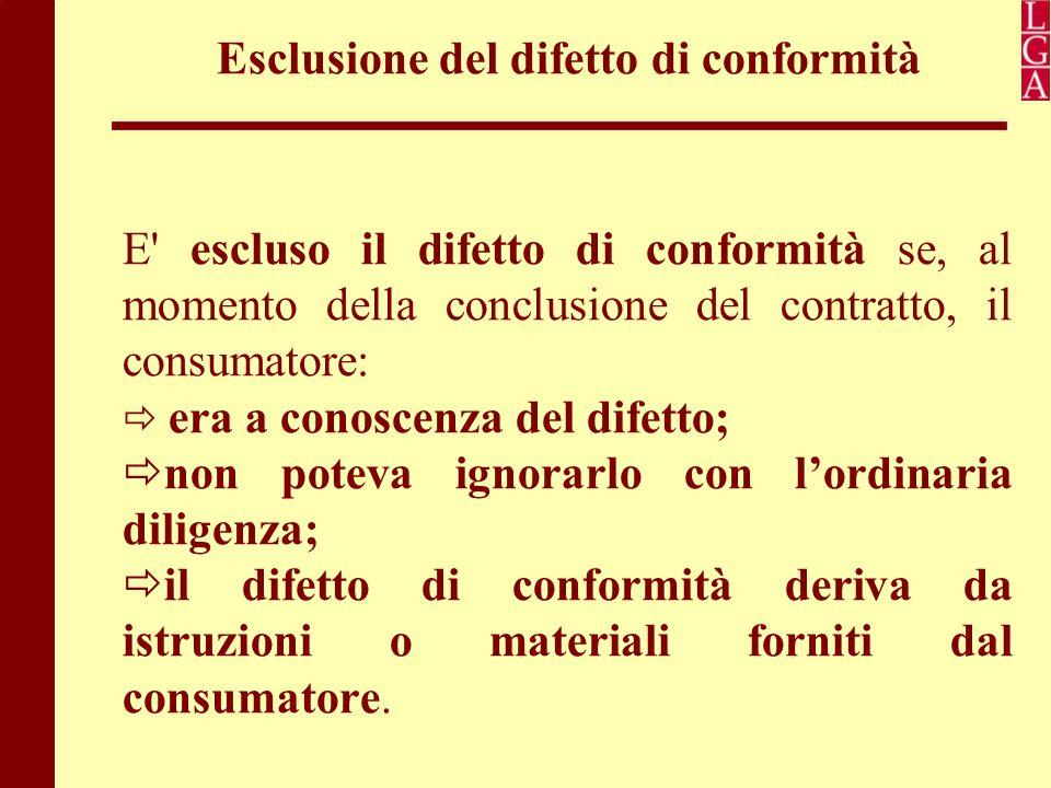 Esclusione del difetto di conformità E' escluso il difetto di conformità se, al momento della conclusione del contratto, il consumatore:  era a conos