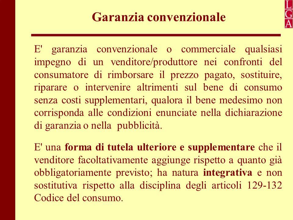 Garanzia convenzionale E' garanzia convenzionale o commerciale qualsiasi impegno di un venditore/produttore nei confronti del consumatore di rimborsar