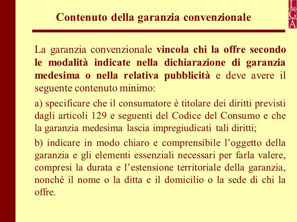 Contenuto della garanzia convenzionale La garanzia convenzionale vincola chi la offre secondo le modalità indicate nella dichiarazione di garanzia med