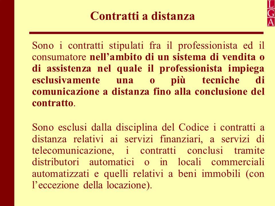 Contratti a distanza Sono i contratti stipulati fra il professionista ed il consumatore nell'ambito di un sistema di vendita o di assistenza nel quale