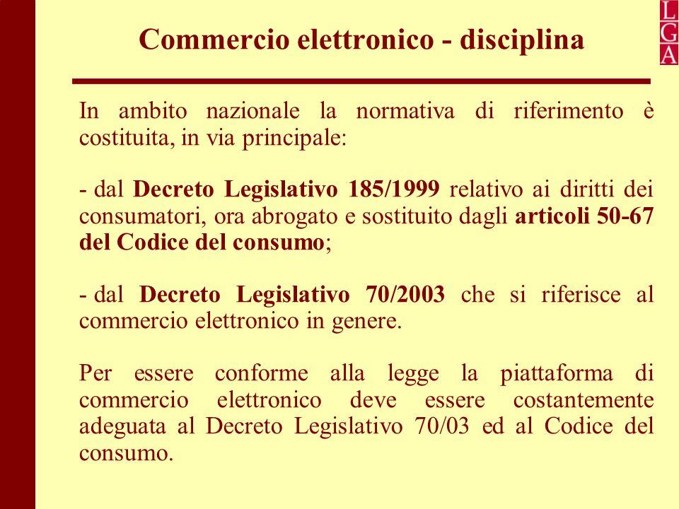 Commercio elettronico - disciplina In ambito nazionale la normativa di riferimento è costituita, in via principale: - dal Decreto Legislativo 185/1999