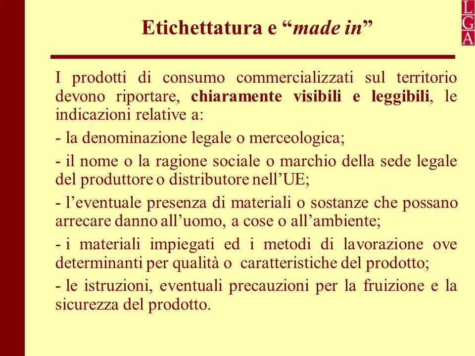 """Etichettatura e """"made in"""" I prodotti di consumo commercializzati sul territorio devono riportare, chiaramente visibili e leggibili, le indicazioni rel"""