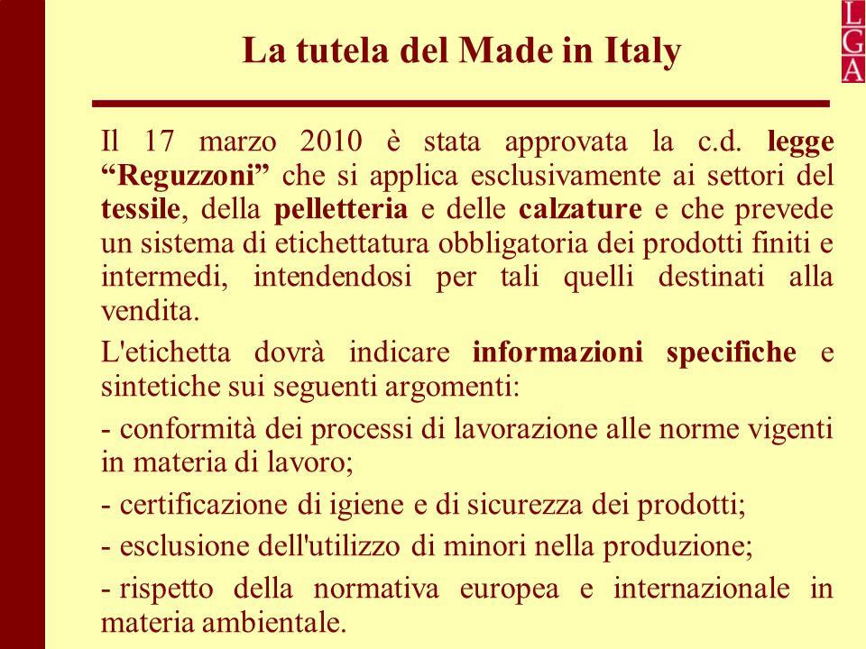 """La tutela del Made in Italy Il 17 marzo 2010 è stata approvata la c.d. legge """"Reguzzoni"""" che si applica esclusivamente ai settori del tessile, della p"""