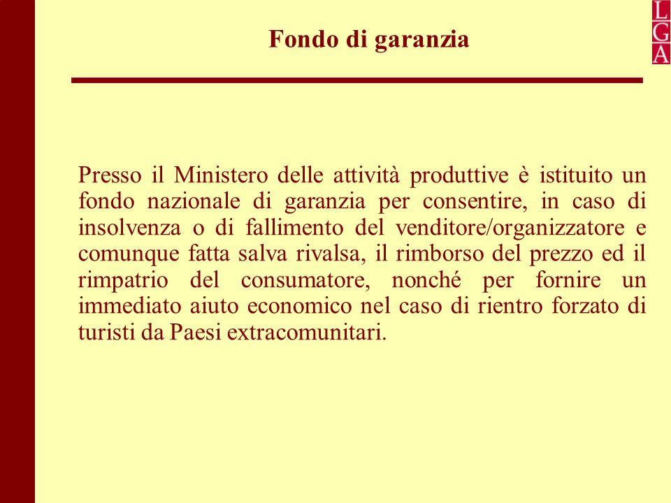Fondo di garanzia Presso il Ministero delle attività produttive è istituito un fondo nazionale di garanzia per consentire, in caso di insolvenza o di