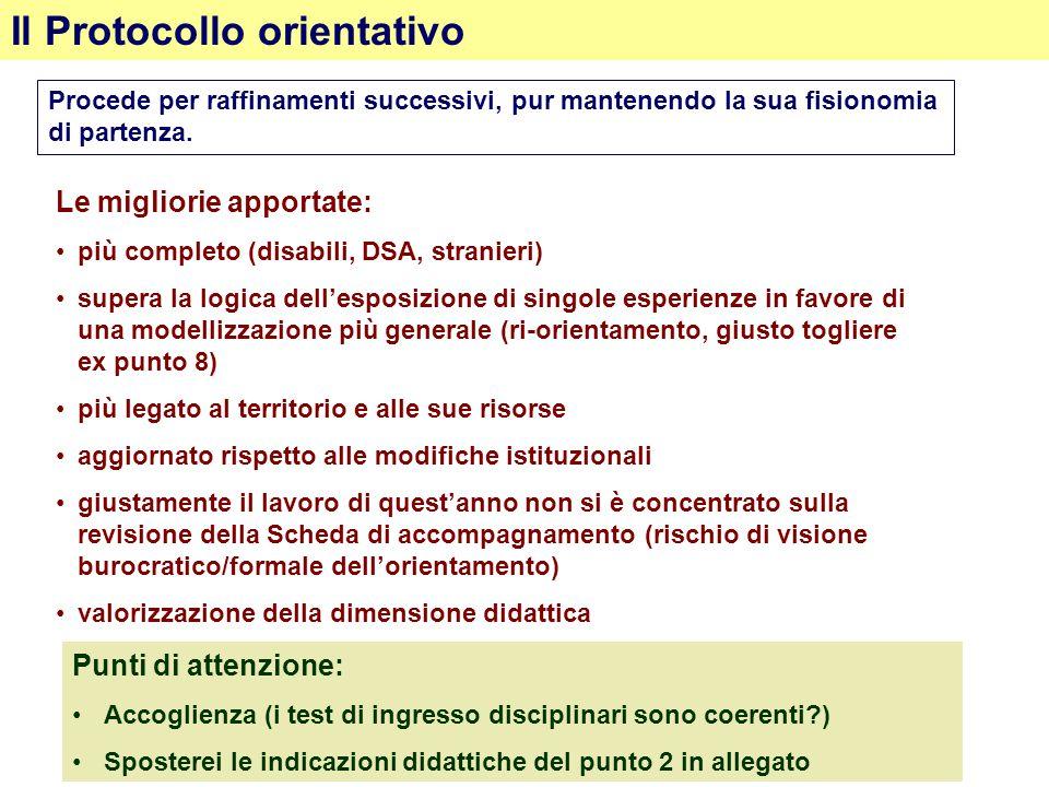 Il Protocollo orientativo Le migliorie apportate: più completo (disabili, DSA, stranieri) supera la logica dell'esposizione di singole esperienze in f