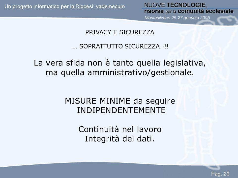 PRIVACY E SICUREZZA … SOPRATTUTTO SICUREZZA !!! La vera sfida non è tanto quella legislativa, ma quella amministrativo/gestionale. MISURE MINIME da se