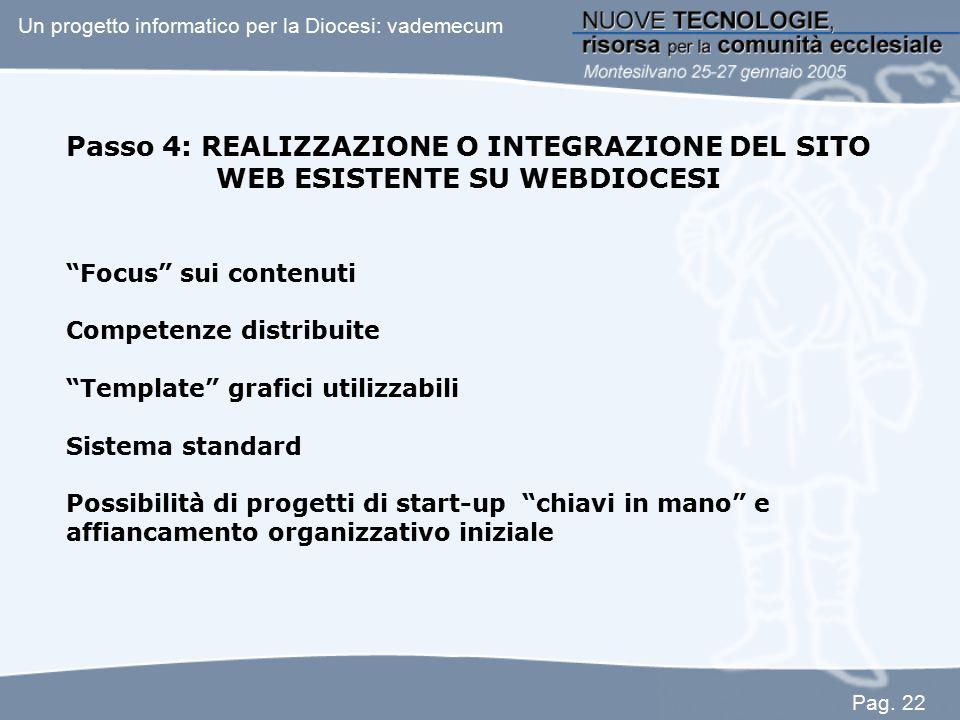 """Passo 4: REALIZZAZIONE O INTEGRAZIONE DEL SITO WEB ESISTENTE SU WEBDIOCESI """"Focus"""" sui contenuti Competenze distribuite """"Template"""" grafici utilizzabil"""
