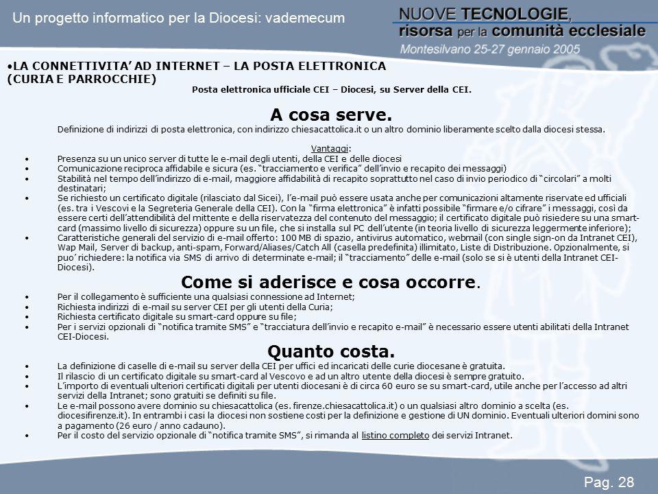 Posta elettronica ufficiale CEI – Diocesi, su Server della CEI. A cosa serve. Definizione di indirizzi di posta elettronica, con indirizzo chiesacatto