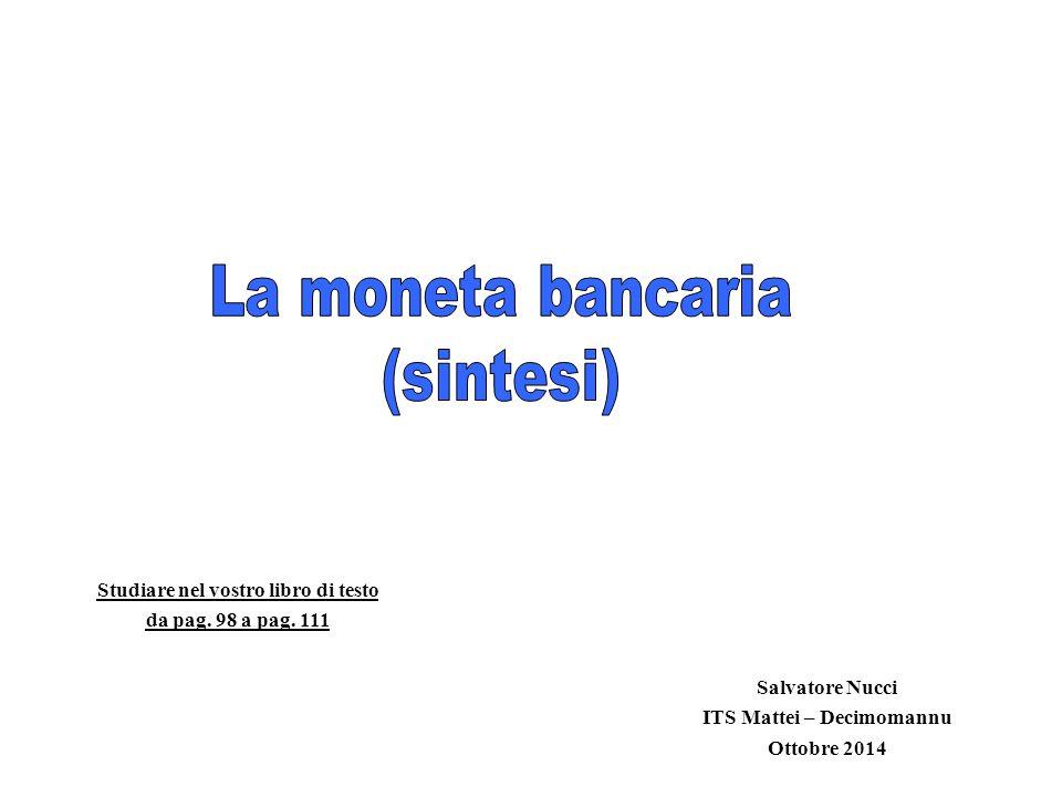 Salvatore Nucci ITS Mattei – Decimomannu Ottobre 2014 Studiare nel vostro libro di testo da pag.