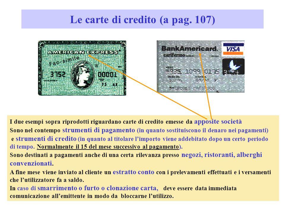 Il bancomat (a pag.107) La carta bancomat è diventata con il tempo una tessera multifunzione.