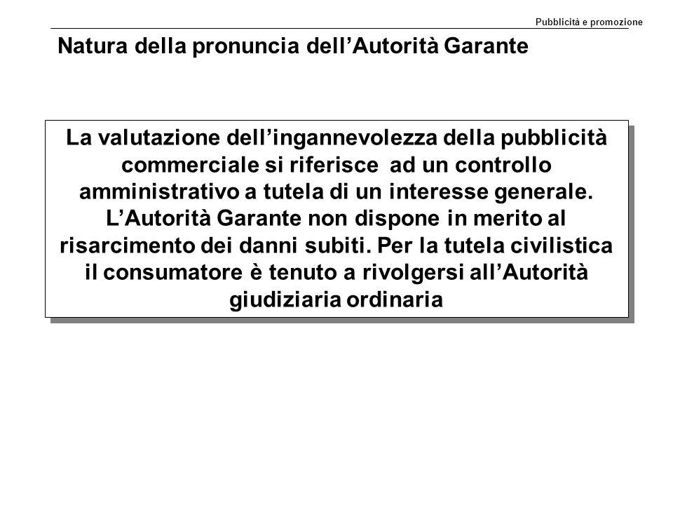 Natura della pronuncia dell'Autorità Garante La valutazione dell'ingannevolezza della pubblicità commerciale si riferisce ad un controllo amministrati