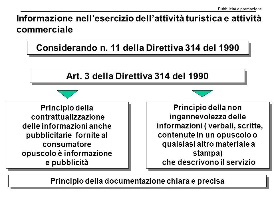 Informazione nell'esercizio dell'attività turistica e attività commerciale Considerando n. 11 della Direttiva 314 del 1990 Art. 3 della Direttiva 314