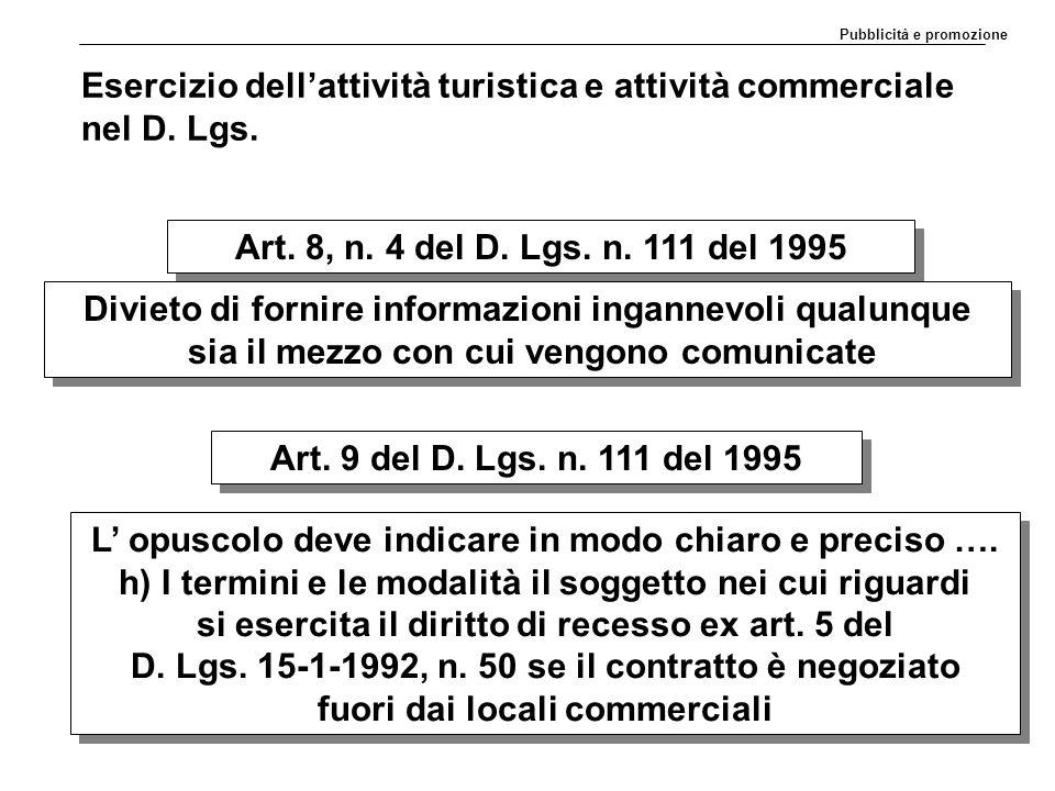 Esercizio dell'attività turistica e attività commerciale nel D. Lgs. Art. 8, n. 4 del D. Lgs. n. 111 del 1995 Divieto di fornire informazioni ingannev