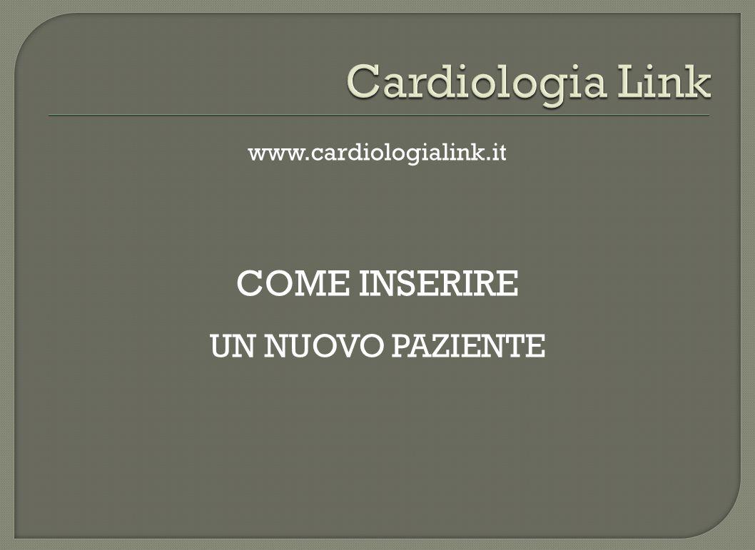 www.cardiologialink.it COME INSERIRE UN NUOVO PAZIENTE
