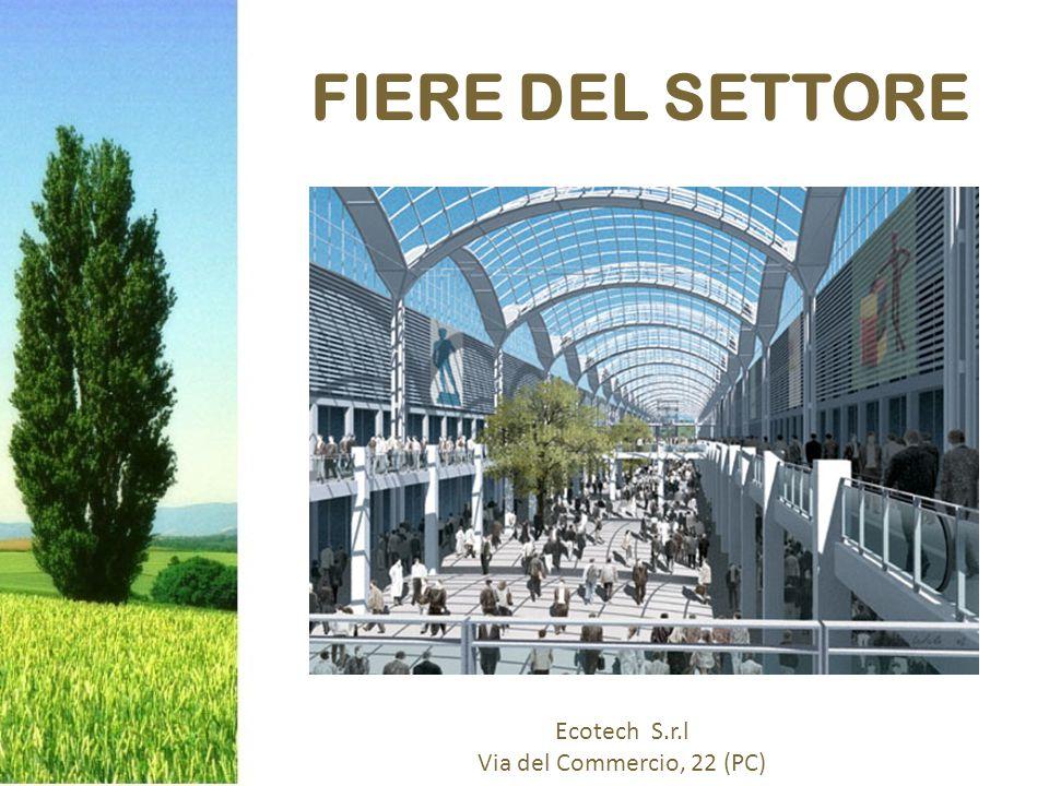 FIERE DEL SETTORE Ecotech S.r.l Via del Commercio, 22 (PC)