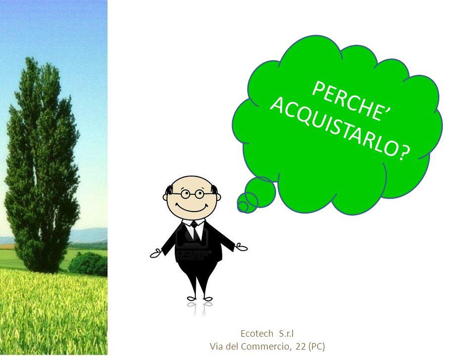 Ecotech S.r.l Via del Commercio, 22 (PC) PERCHE' ACQUISTARLO