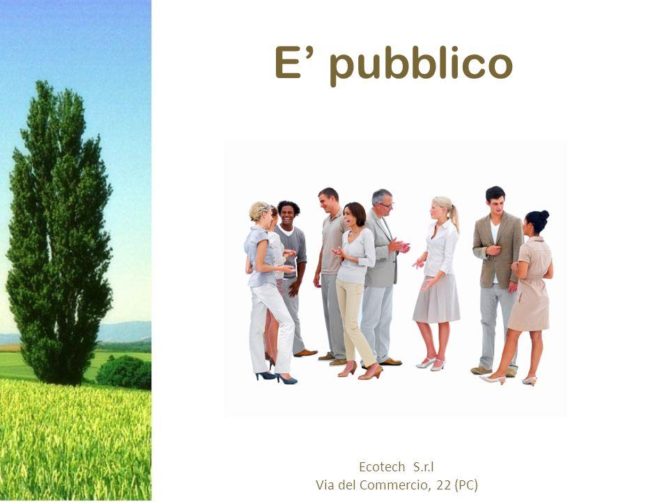 E' pubblico Ecotech S.r.l Via del Commercio, 22 (PC)