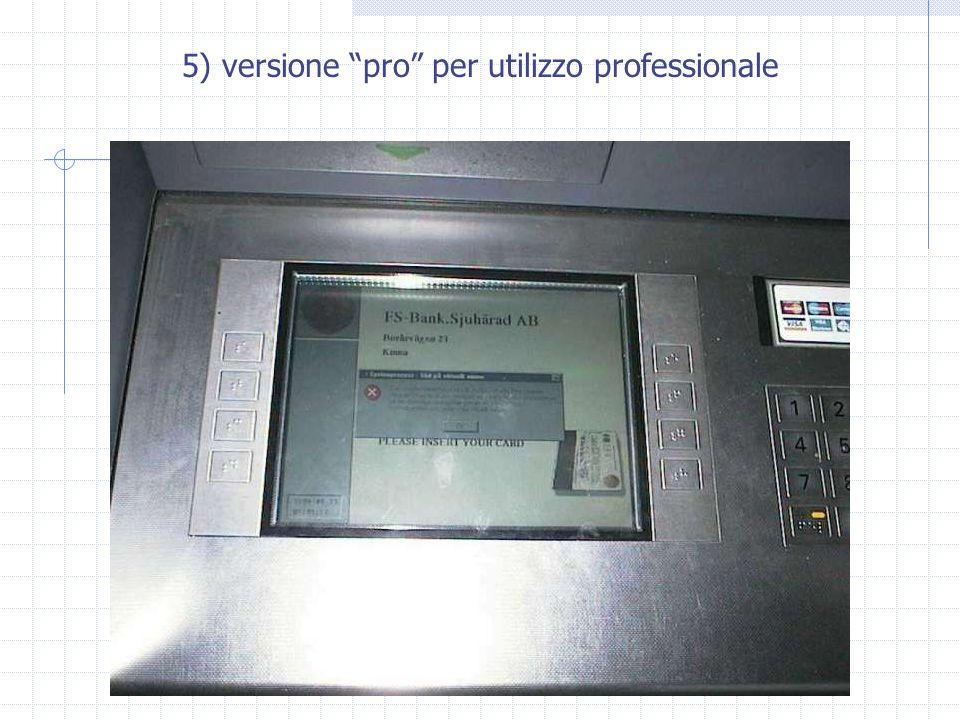 """5) versione """"pro"""" per utilizzo professionale"""