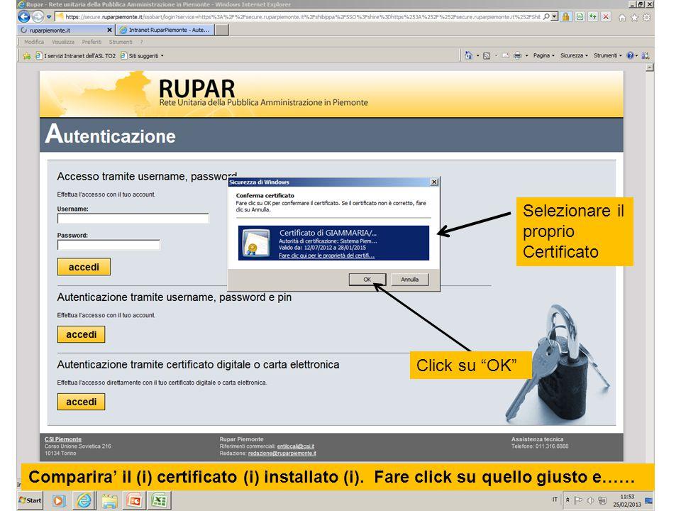 """Comparira' il (i) certificato (i) installato (i). Fare click su quello giusto e…… Selezionare il proprio Certificato Click su """"OK"""""""