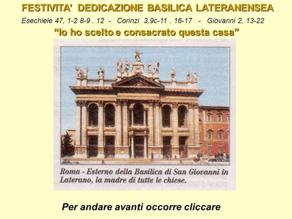 FESTIVITA' DEDICAZIONE BASILICA LATERANENSEA Esechiele 47, 1-2 8-9.