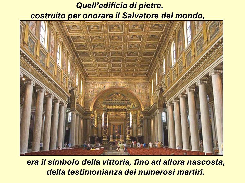 Per tutti i cristiani reduci dalle catacombe , la basilica del Laterano fu il luogo dove potevano finalmente adorare e celebrare pubblicamente Cristo Salvatore.