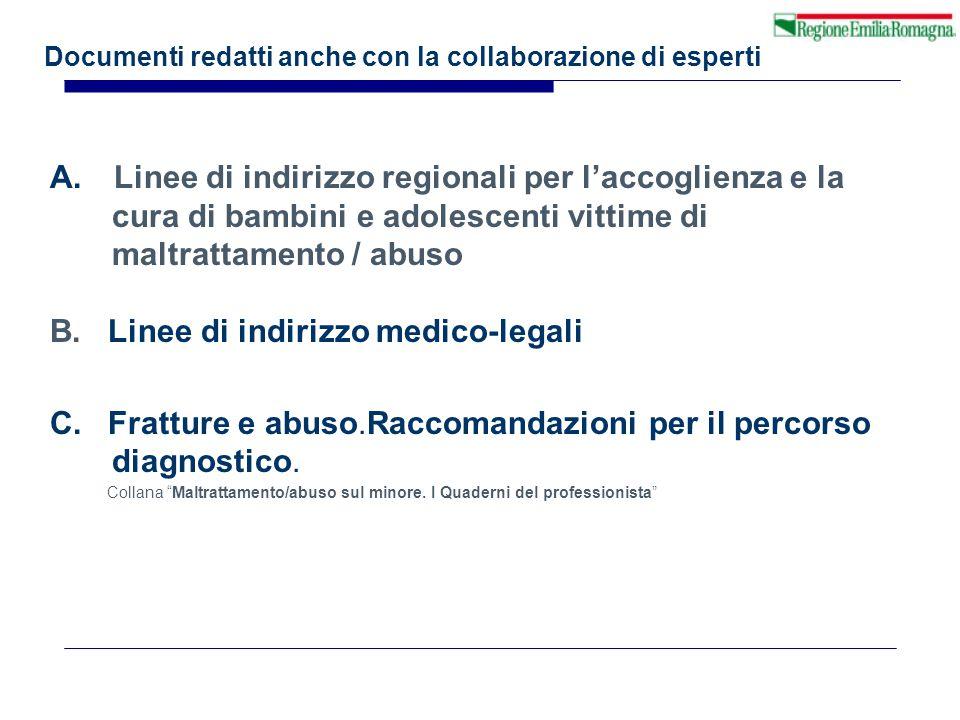 Documenti redatti anche con la collaborazione di esperti A.Linee di indirizzo regionali per l'accoglienza e la cura di bambini e adolescenti vittime d