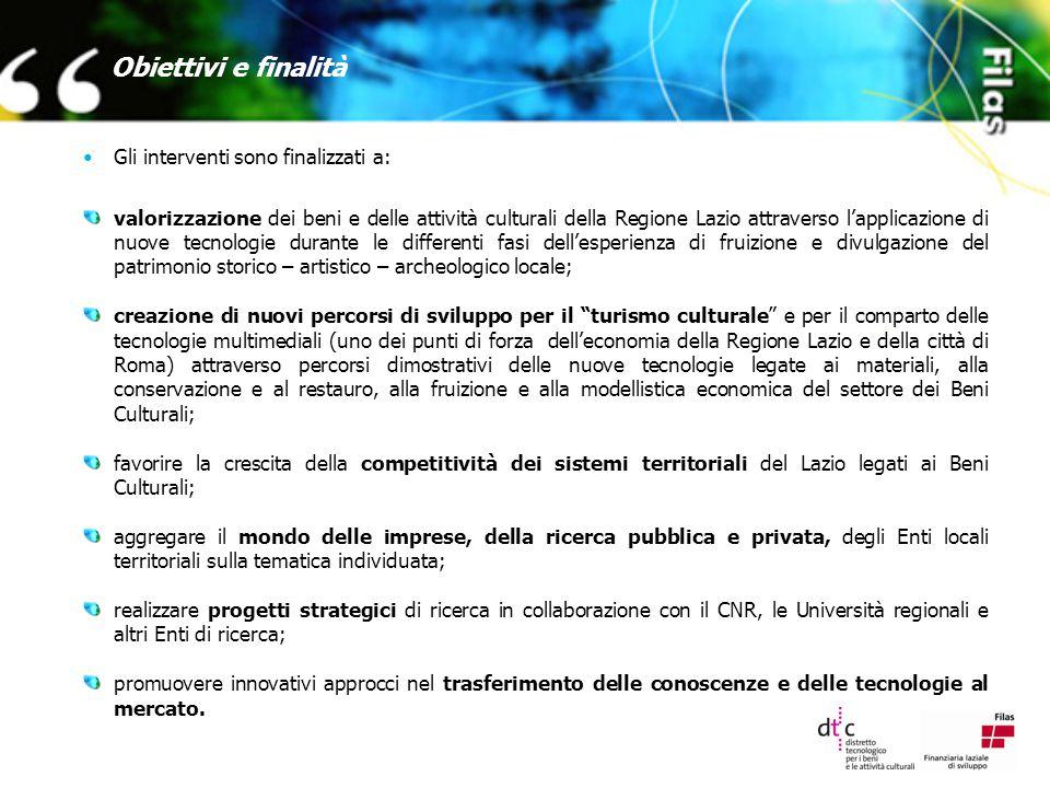 Obiettivi e finalità Gli interventi sono finalizzati a: valorizzazione dei beni e delle attività culturali della Regione Lazio attraverso l'applicazio