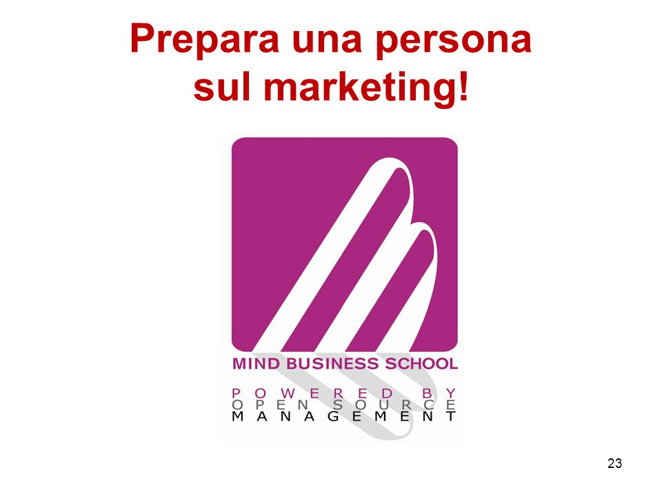 Prepara una persona sul marketing! 23